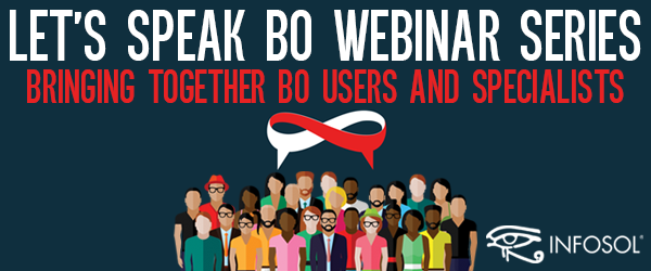 Let's Speak BO Webinar Series: Bringing Together BO Users and Specialists