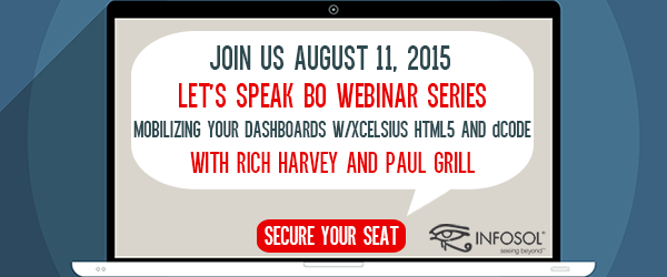 10AM PT/1PM ET Let's Speak BO Webinar Series: Mobilizing Your Dashboards with Xcelsius HTML5 and dCode