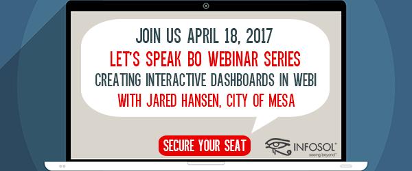 Let's Speak BO Webinar: Creating Interactive Dashboards in Web Intelligence April 18, 2017