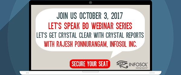 Let's Speak BO Webinar Let's Get Crystal Clear with Crystal Reports October 3 2017