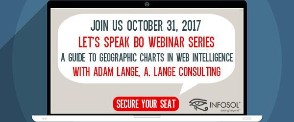 Let's Speak BO Webinar A Guide to Geographic Charts in Web Intelligence October 31, 2017