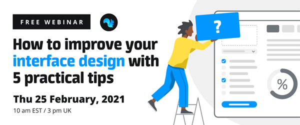 How to improve your interface design with 5 practical tips - February 25th 2021
